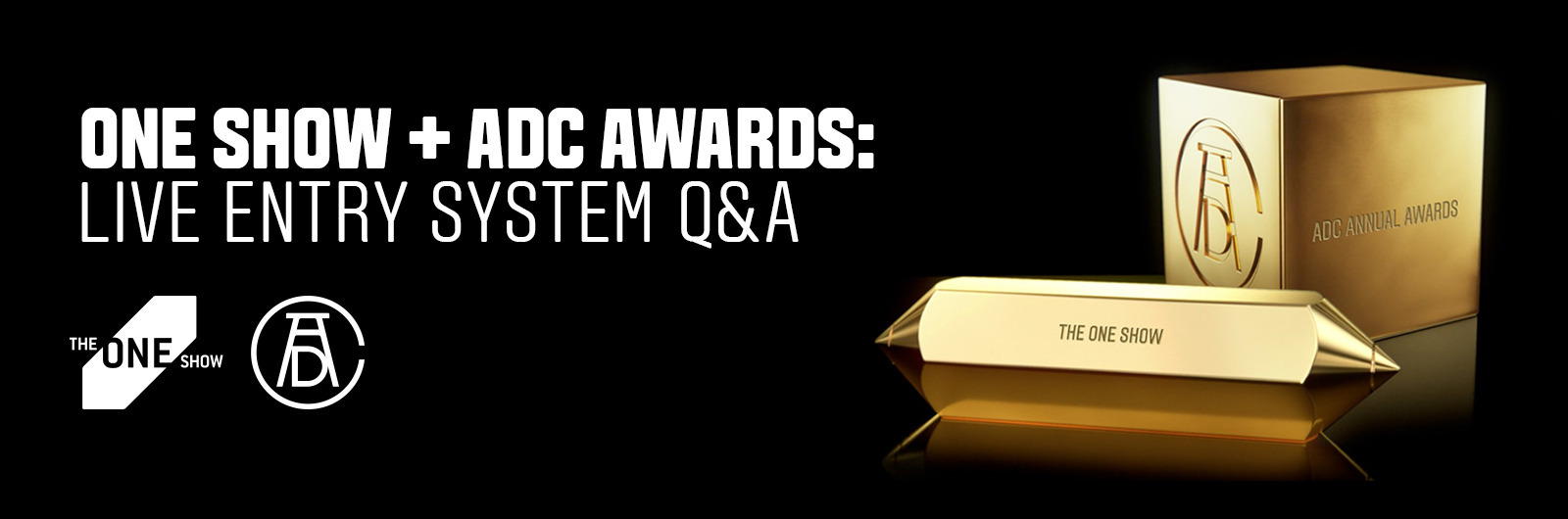 One Show + ADC Awards: Live Entry System Q&A